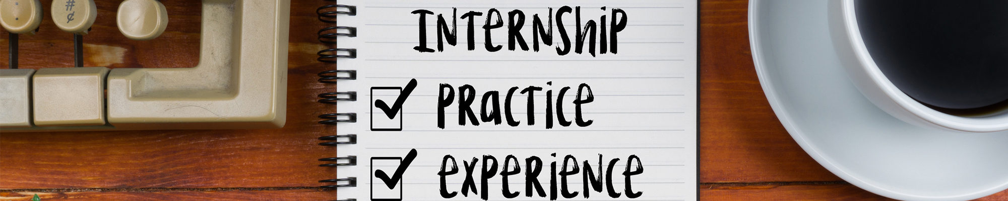 Internship, practice, experience